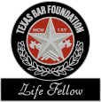 Texas Bar Foundation - Life Fellow